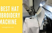 5 Best Embroidery Machine for Hats in 2020: Reviews & Guide