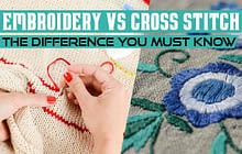 Embroidery Vs Cross Stitch: The Difference You Must Know